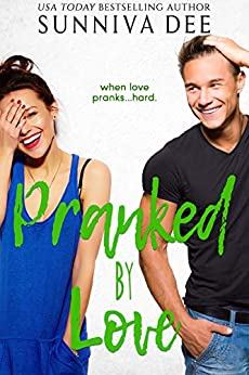 Pranked by Love (#LovePranks Book 2) by [Dee, Sunniva]