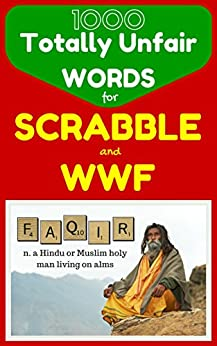 1000 Totally Unfair Words for Scrabble & Words With Friends: Outrageously Legitimate Words to Crush the Enemy in Your Favorite Word Games (Flash Vocabulary Builders Book 0) by [McKenzie, Derek]