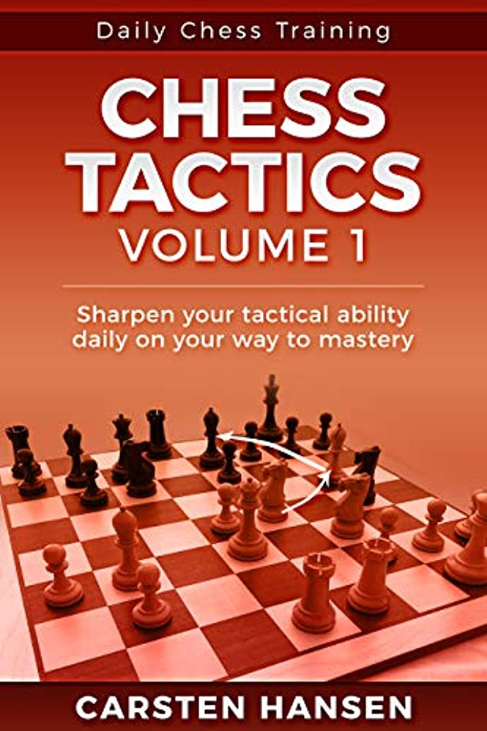 Chess Tactics  - Volume 1: 404 Puzzles to Improve Your Tactical Vision (Daily Chess Training) (English Edition)