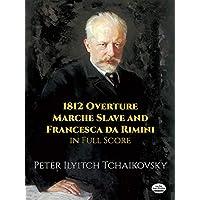 Tchaikovsky: 1812 Overture, Marche Slave, Francesca Da Rimini in Full Score