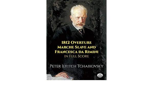 Marche Slave and Francesca da Rimini in Full Score 1812 Overture