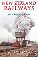 New Zealand Railways: Their Life and Times
