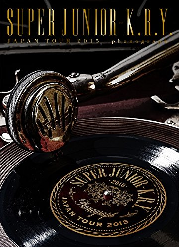 SUPER JUNIOR-K.R.Y. JAPAN TOUR 2015 ~phonograph~ [DVD]