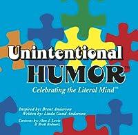 Unintentional Humor: Celebrating the Literal Mind