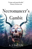 Necromancer's Gambit: Book One of the Flesh and Bone Trilogy (Flesh & Bone Trilogy)