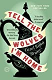 Tell the Wolves I'm Home: A Novel [ペーパーバック] / Carol Rifka Brunt (著); Dial Press Trade Paperback (刊)