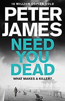 Need You Dead: A Roy Grace Novel 13 by [James, Peter]