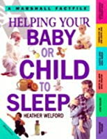 Helping Your Baby or Child to Sleep (Factfiles)