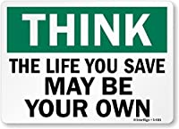 SmartSign Think The Life You Save May be Your Own Vinyl Label 10 x 14 [並行輸入品]