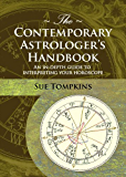 The Contemporary Astrologer's Handbook: An In-depth Guide to Interpreting Your Horoscope (Astrology Now) (English Edition)