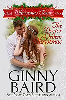 The Doctor Orders Christmas (Christmas Town Book 4) by [Baird, Ginny]