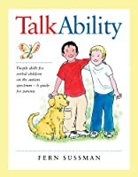 Talkability: People Skills for Verbal Children on the Autism Spectrum; A Guide for Parent