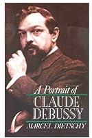 A Portrait of Claude Debussy (Clarendon Paperbacks)