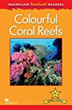 Macmillan Factual Readers Level 1+: Colourful Coral Reefs