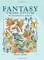 Fantasy Cross Stitch: 60 Spell-Binding Designs