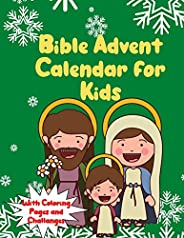 Bible Advent Calendar For Kids With Coloring Pages and Challanges: Countdown to Christmas Advent Calendar For