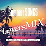 Summer SONGS Lovers MIX Sweet&Mellow RAGGA Style for over30's