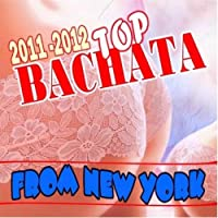2011-2012 Top Bachata From New York [並行輸入品]