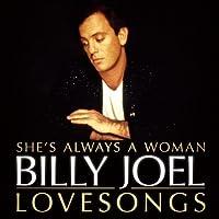 She's Always A Woman: Love Songs by Billy Joel (2011-02-09)