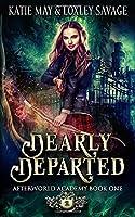 Dearly Departed: A Reverse Harem Academy Romance (Afterworld Academy)