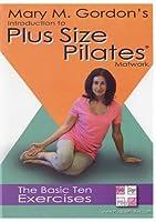Plus Size Pilates(r) Matwork - The Basic Ten Exercises