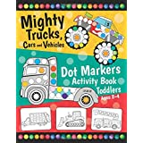 Mighty Trucks, Cars and Vehicles Dot Markers Activity Book for Toddlers Ages 2-4: Fun with Do a Dot Transportation   Paint Da