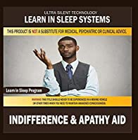 Indifference & Apathy Aid: Learning While Sleeping Program (Self-Improvement While You Sleep With the Power of Positive Affirmations)【CD】 [並行輸入品]
