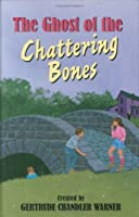 The Ghost of the Chattering Bones (Boxcar Children Mysteries)