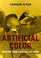 Artificial Color: Modern Food and Racial Fictions