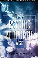 This Psychic Prophetic Age
