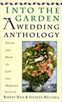 Into The Garden: A Wedding Anthology: Poetry and Prose on Love and Marriage【洋書】 [並行輸入品]