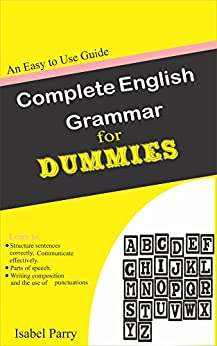 Complete English Grammar for Dummies: An Easy to Use Guide by [Parry, Isabel ]