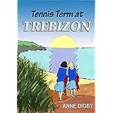 Tennis Term at Trebizon: (The Trebizon Boarding School Series)
