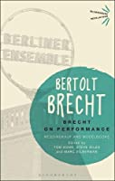 Brecht on Performance: Messingkauf and Modelbooks (Bloomsbury Revelations)