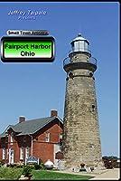 Small Town America: Fairport Harbor Ohio