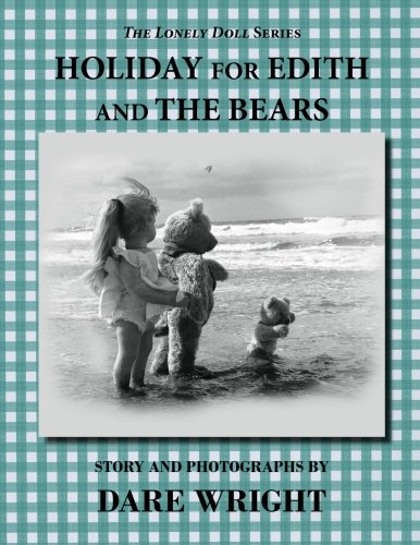 Holiday For Edith And The Bears (Lonely Doll)
