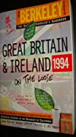 Berkeley Guides: Great Britain & Ireland 1994 (Berkeley Guides: The Budget Traveller's Handbook)