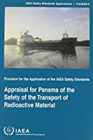 Appraisal For Panama Of The Safety Of The Transport Of Radioactive Material (IAEA Safety Standards Applications)