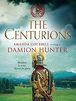 The Centurions (The Centurions Trilogy Book 1) by [Hunter, Damion]