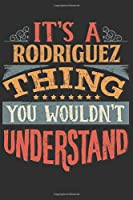 It's A Rodriguez You Wouldn't Understand: Want To Create An Emotional Moment For The Rodriguez Family? Show The Rodriguez's You Care With This Personal Custom Gift With Rodriguez's Very Own Family Name Surname Planner Calendar Notebook Journal