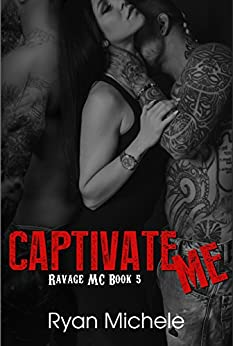Captivate Me (Ravage MC#5) by [Michele, Ryan]