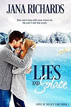 Lies and Solace (Love at Solace Lake Book 1) by [Richards, Jana]