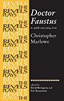 Doctor Faustus: A- And B- Texts (Revels Plays)