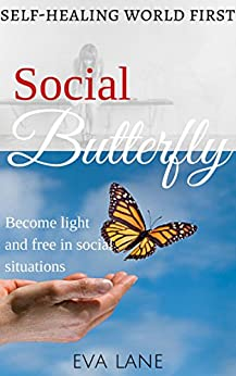 Social Butterfly: Become light and free in social situations by [Lane, Eva]