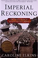 Imperial Reckoning: The Untold Story of Britain's Gulag in Kenya by Caroline Elkins(2005-12-27)