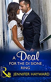 [Hayward, Jennifer]のA Deal For The Di Sione Ring (Mills & Boon Modern) (The Billionaire's Legacy, Book 7)