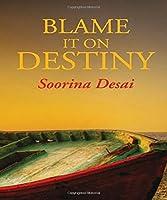 Blame It on Destiny