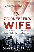 Zookeeper's Wife A War Story by Diane Ackerman(1905-07-05)