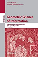 Geometric Science of Information: First International Conference, GSI 2013, Paris, France, August 28-30, 2013, Proceedings (Lecture Notes in Computer Science)