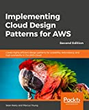 Implementing Cloud Design Patterns for AWS - Second Edition: Create highly efficient design patterns for scalability, redundancy, and high availability in the AWS Cloud (English Edition)
